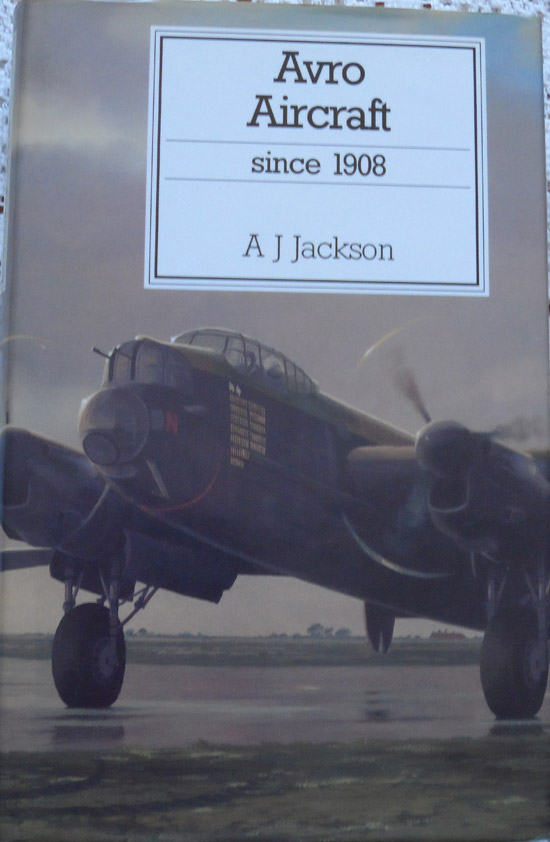 Avro Aircraft Since 1908 by A J Jackson - Revised & Updated 1990 Second Edition.