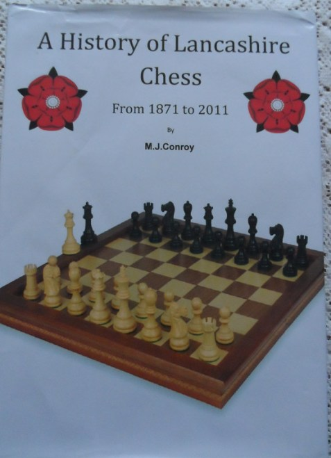 A History of Lancashire Chess from 1871 to 2011 by M. J. Conroy