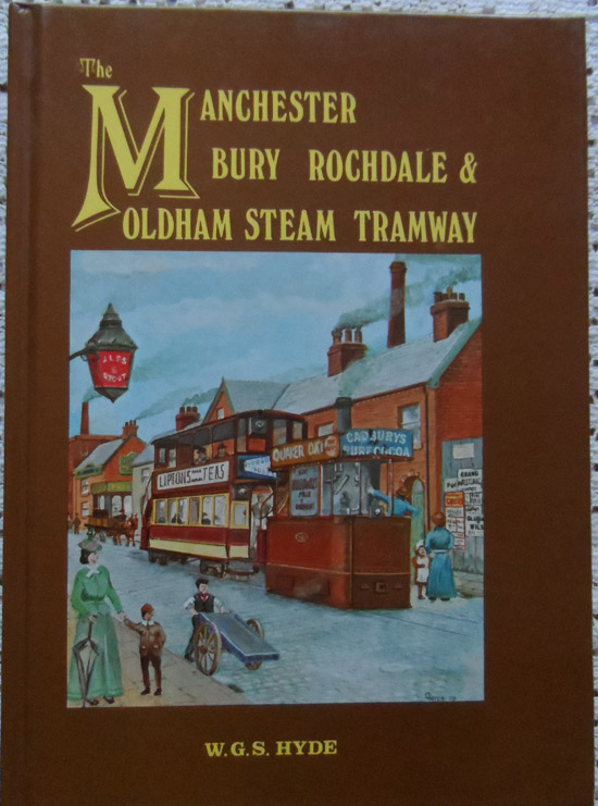 The Manchester, Bury, Rochdale & Oldham Steam Tramway By W.G.S. Hyde