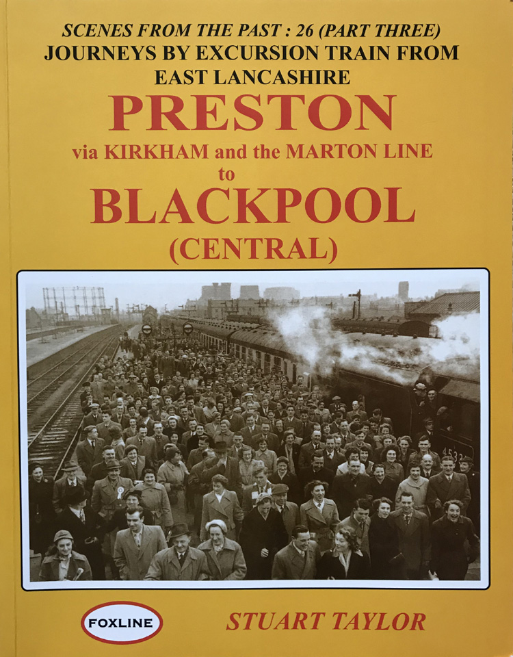 Journeys by Excursion Train from East Lancashire: Preston Via Kirkham and the Marton Line to Blackpool Central Part 3 (Scenes from the Past)