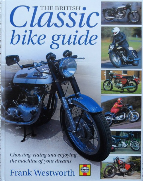 The British Classic Bike Guide By Frank Wentworth