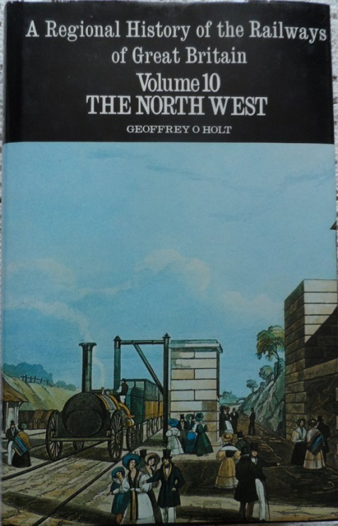 A Regional History of the Railways of Great Britain: Volume 10 The North West