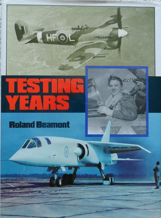 Testing Years by Roland Beamont : Signed and dedicated by Bee Beamont