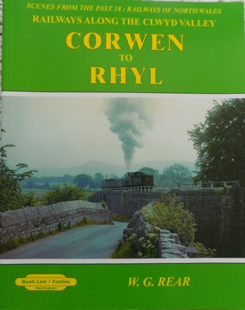 Corwen to Rhyl: Railways Along the Clwyd Valley: Scenes from the Past 18: Railways of North Wales
