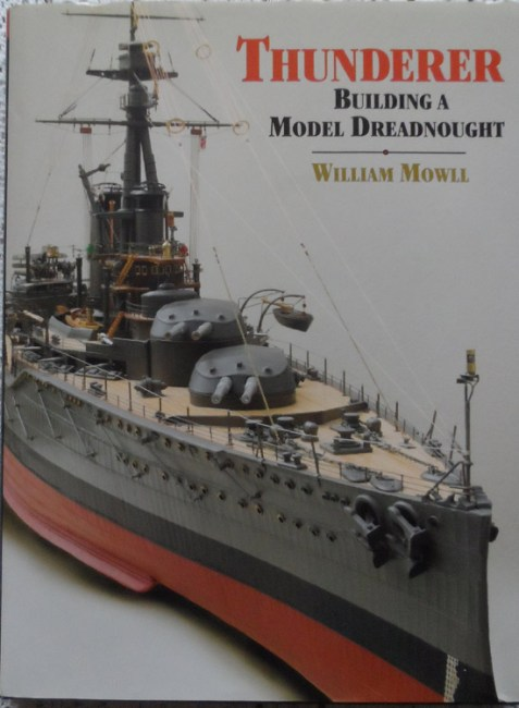 Thunderer: Building a Model Dreadnought By William Mowll