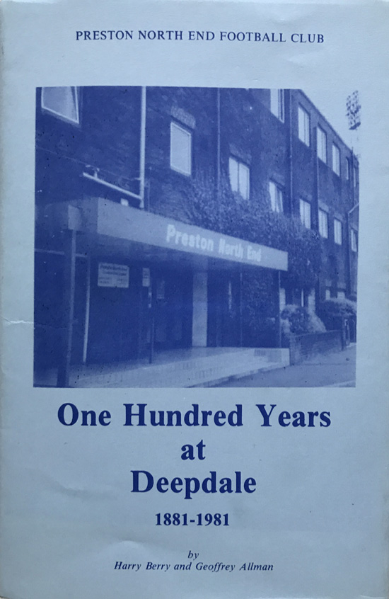 Preston North End Football Club: One Hundred Years At Deepdale 1881-1981