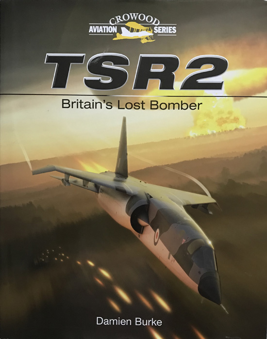 TSR2: Britain's Lost Bomber By Damien Burke