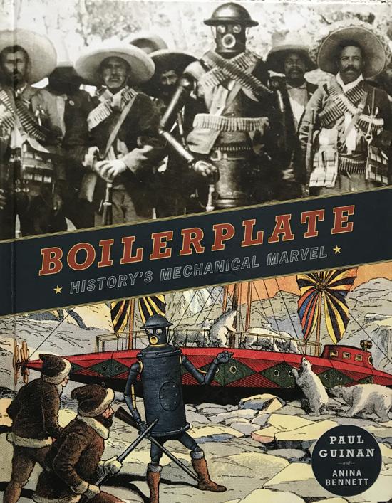 Boilerplate: History's Mechanical Marvel By Paul Guinan
