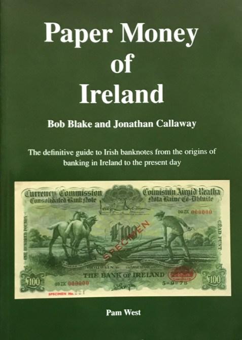 Paper Money of Ireland By Bob Blake