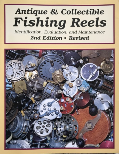 Antique & Collectible Fishing Reels: Identification, Evaluation and Maintenance By Harold Jellison and Daniel B. Homel