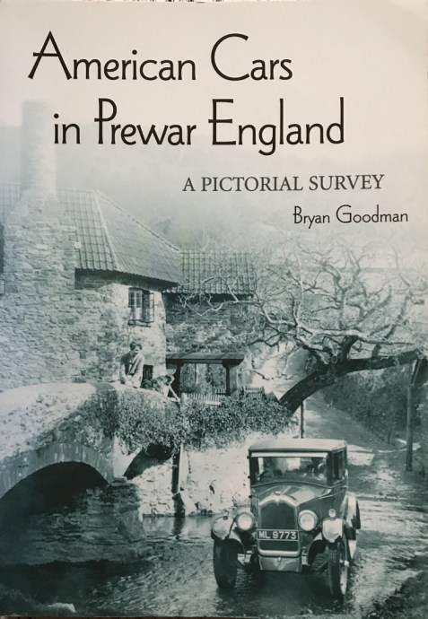 American Cars in Pre-War England: A Pictorial Survey By Bryan Goodman
