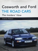 Cosworth and Ford: The Road Cars By Graham Robson