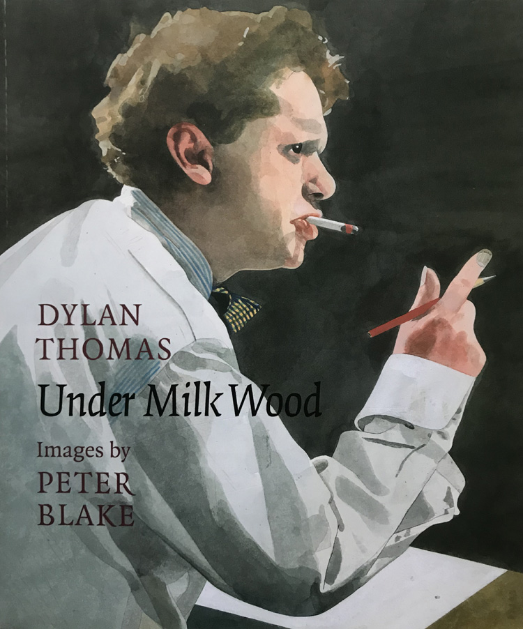 Under Milk Wood By Dylan Thomas and Illustrated By Peter Blake