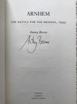 Arnhem: The Battle for the Bridges, 1944 By Antony Beevor (Signed Edition)