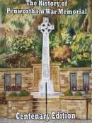 The History of Penwortham War Memorial - Centenary Edition