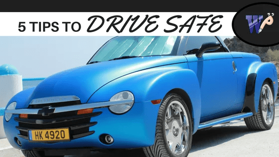 5 Tips to drive safe