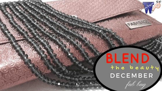 Blend the beauty – December fab bag