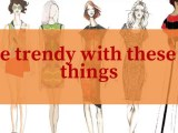 Be trendy with these 5 things
