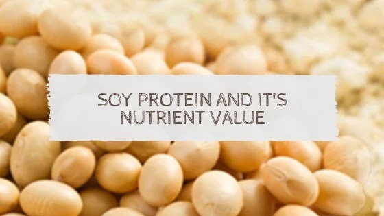 Soy Protein And It's Nutrient Value To Accomplish Dietary Deficiency