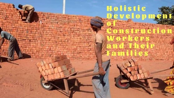 Holistic Development of Construction Workers and Their Families