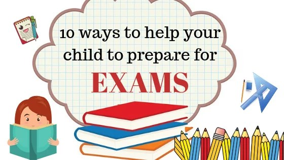 10 Tips to help kids to prepare for Exam!!