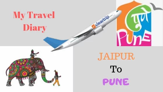 My travel diary from Jaipur to Pune