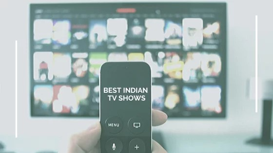 The best Indian Television show love to watch