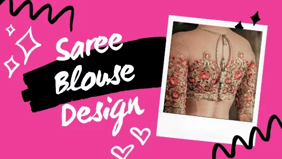 Saree Blouse Design For All The Desi Girls Out There