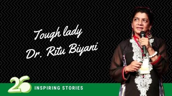 Tough lady Dr. Ritu Biyani