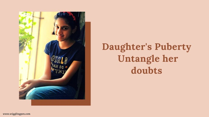 Daughter's Puberty- Untangle her doubts