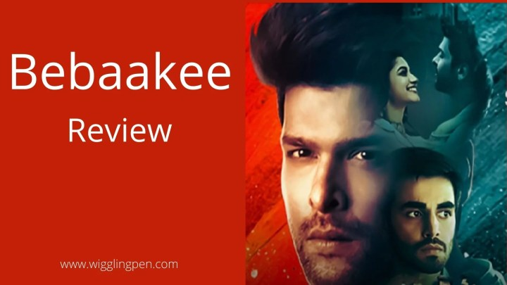 Zee5 Bebaakee Review- the story of fearless Love, friendship and hatred