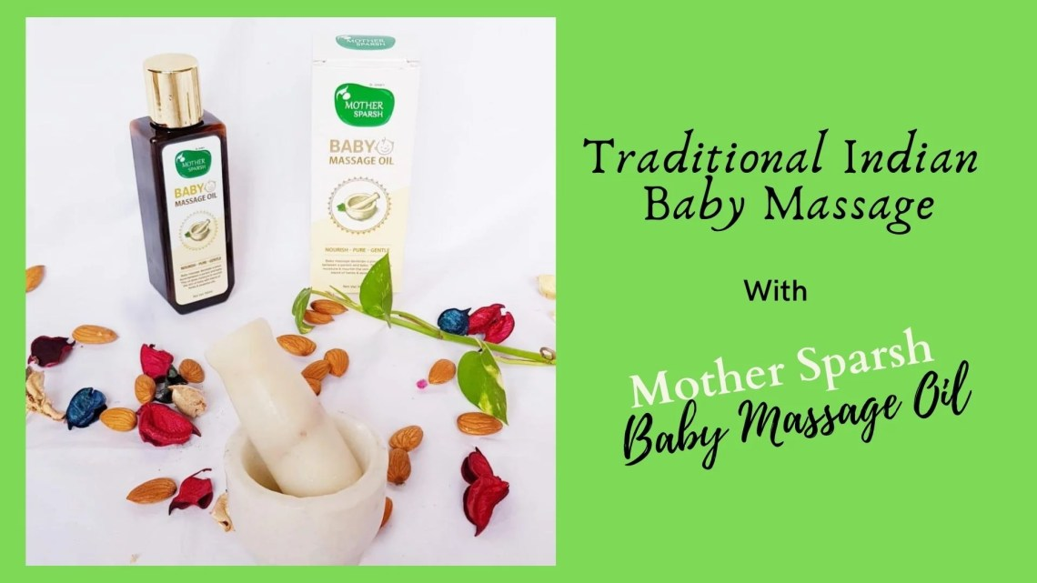 Traditional Indian Baby Massage with Mother Sparsh Baby Massage Oil