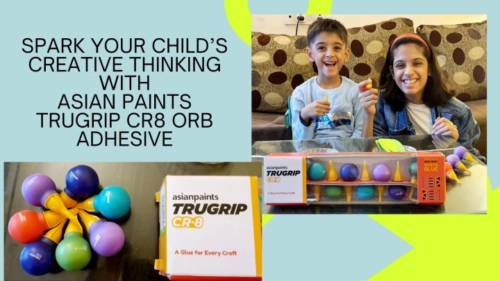Spark your child's creative thinking with Asian Paints TruGrip CR-8 orb adhesive