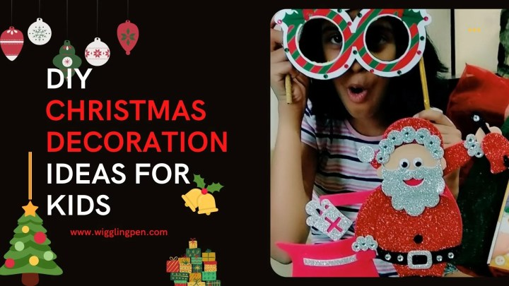 DIY Christmas decoration ideas for kids to celebrate this festive season.