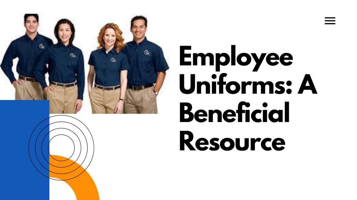 Employee Uniforms: A Beneficial Resource