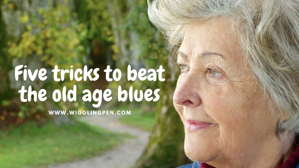 Five tricks to beat the old age blues