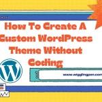Create Custom WordPress Theme