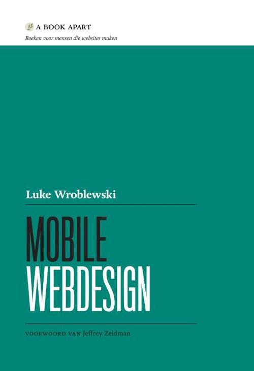 Mobile webdesign - Luke Wroblewski - Paperback (9789043030045)