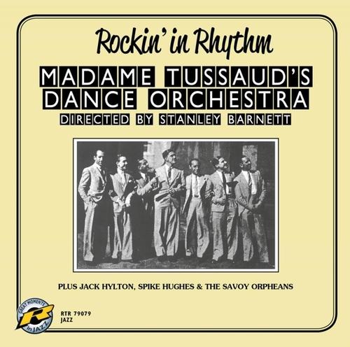 Madame Tussaud's Dance Orchestra - Rockin' In Rhythm