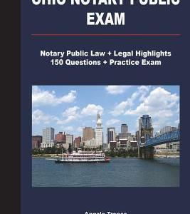 Ohio Notary Public Exam: Notary Public Law + Legal Highlights, 150 Questions + Practice Exam