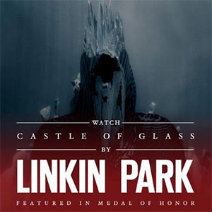 "linkinpark Linkin Park – ""Castle of Glass"""