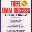 TOEFL Exam Success in Only 6 Step