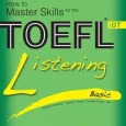 How to Master Skills for the TOEFL iBT- Listening Basic - Wikitoefl.Net