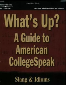What's Up- A Guide to American College Speak - Wikitoefl.Net