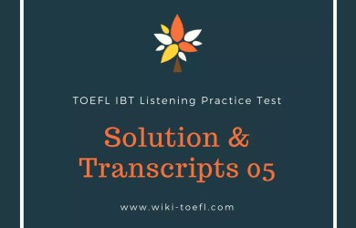 TOEFL IBT Listening Practice Test 05 Solution & Transcription