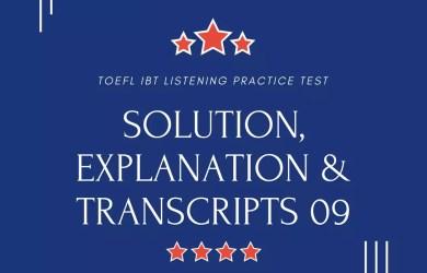 TOEFL IBT Listening Practice Test 09 Solution, Explanation & Transcripts