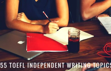 155 TOEFL Independent Writing Topics
