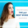 The 327 Best Words to Know: Ultimate TOEFL Vocabulary List