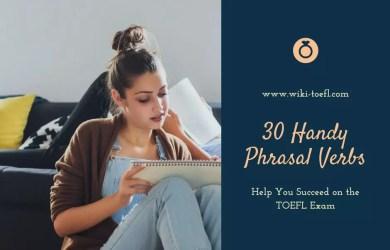 30 Handy Phrasal Verbs to Help You Succeed on the TOEFL Exam