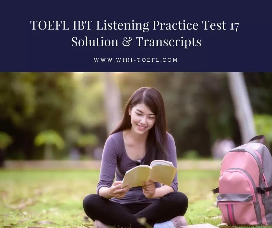 TOEFL IBT Listening Practice Test 17 Solution & Transcripts